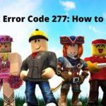 Roblox Error Code 277 How to Fix it