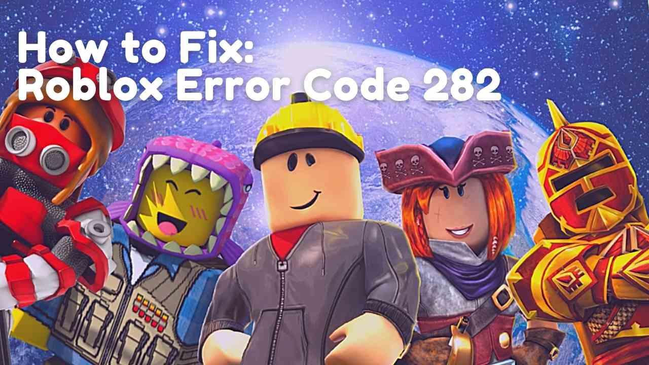 How to Fix Roblox Error Code 282 (2)