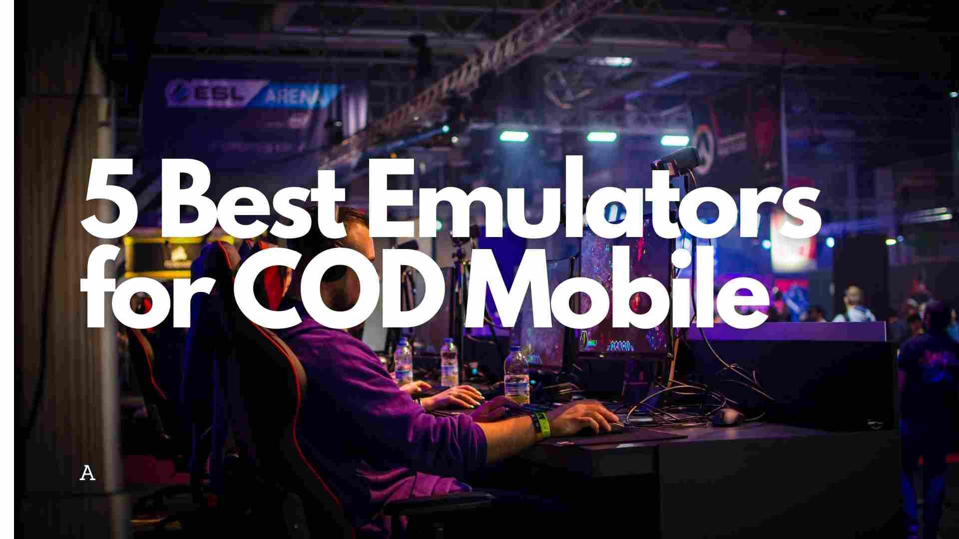 Best Emulators for COD Mobile