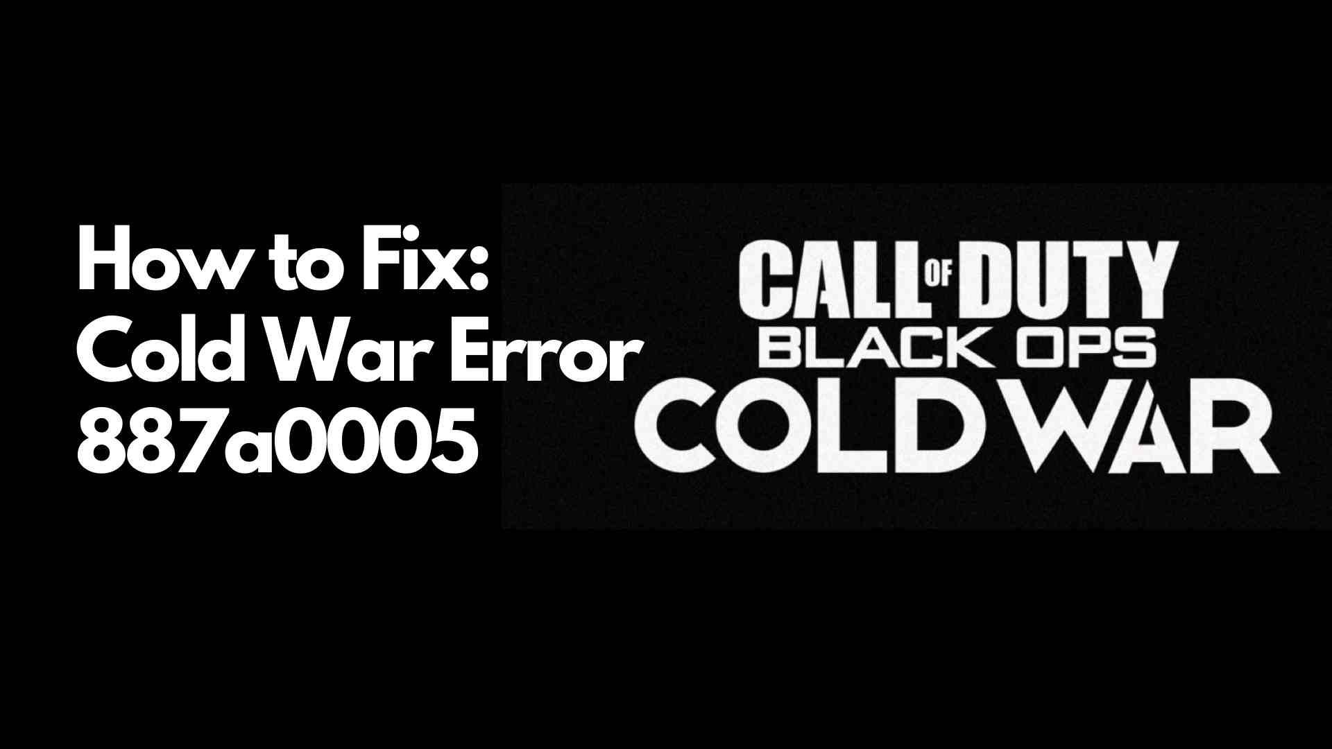 Cold War Error Code 887a0005 fix how to