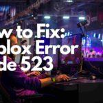 How to Fix Roblox Error Code 523 (1)