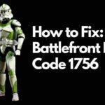 Battlefront Error Code 1756 fix