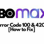 HBO Max Error Code 100 HBO Max Error Code 420