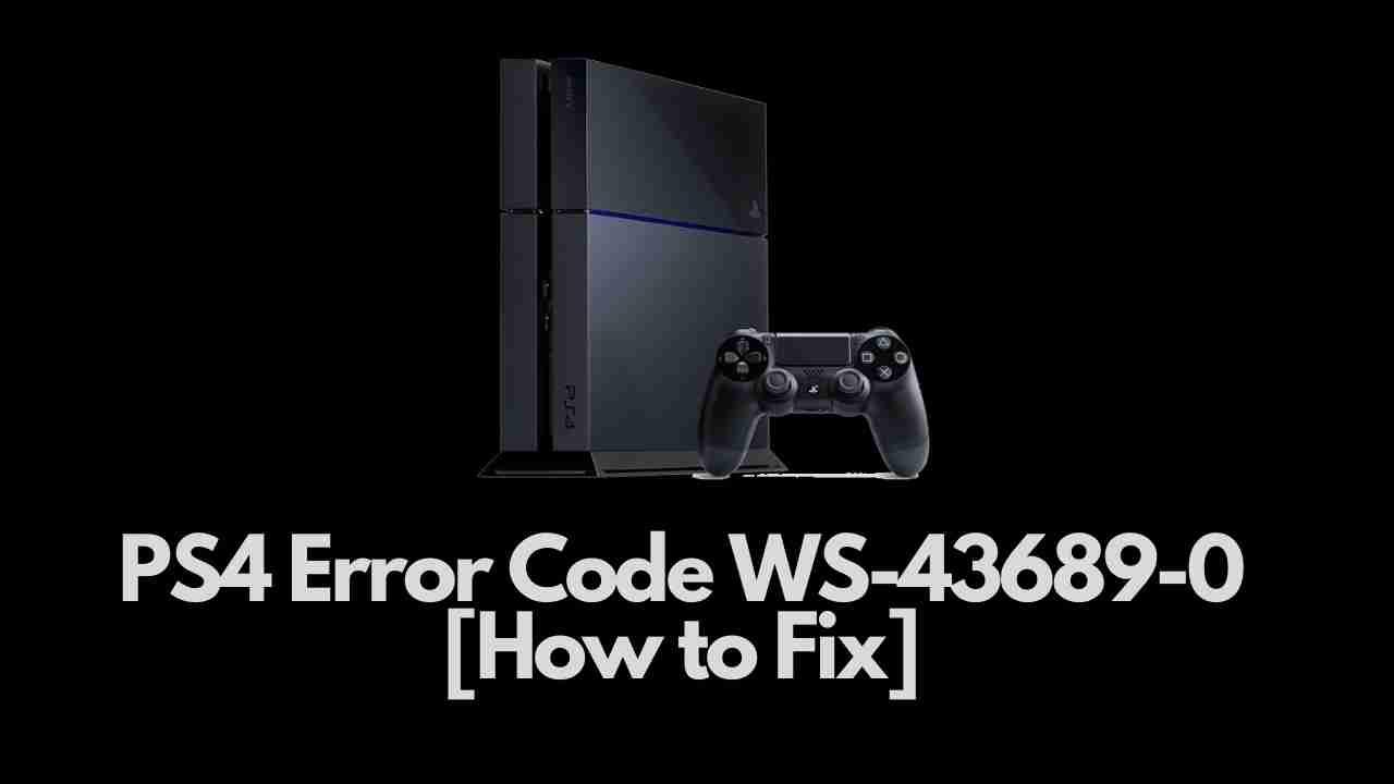 PS4 Error Code WS-43689-0 fix (1)