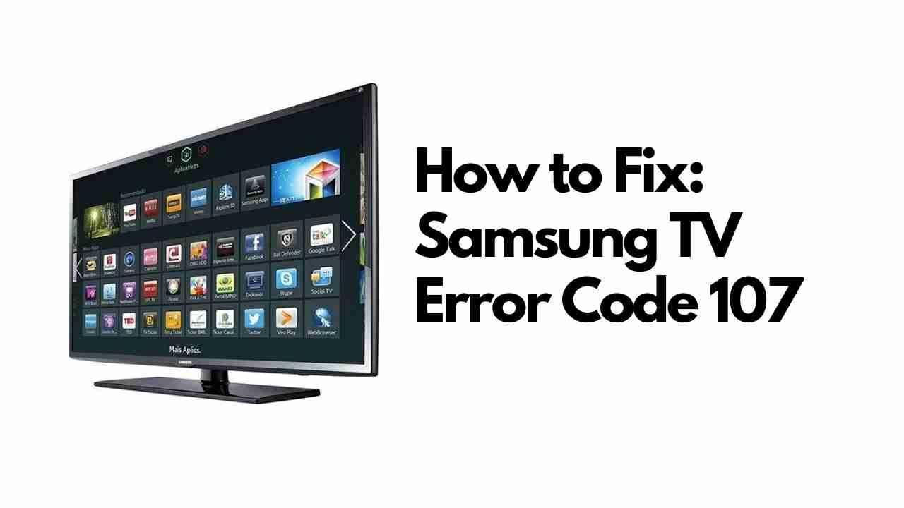 Samsung TV Error Code 107 fix