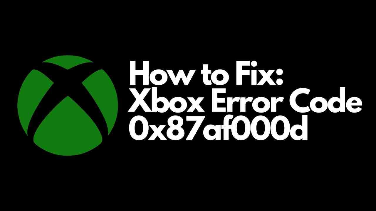 Xbox Error Code 0x87af000d