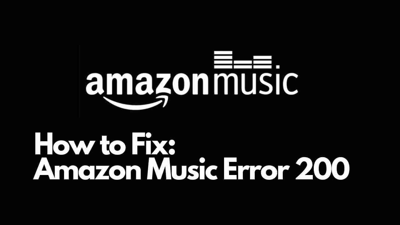 Amazon Music Error 200