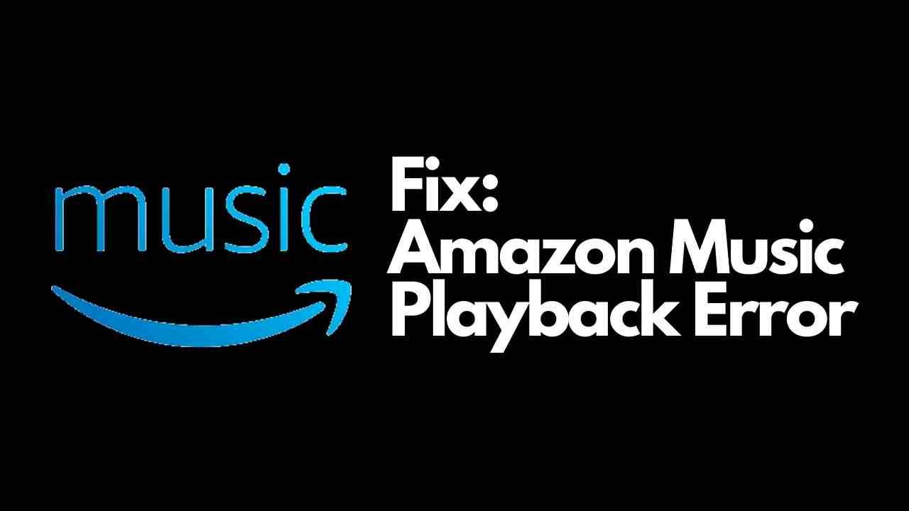 Amazon Music Playback Error