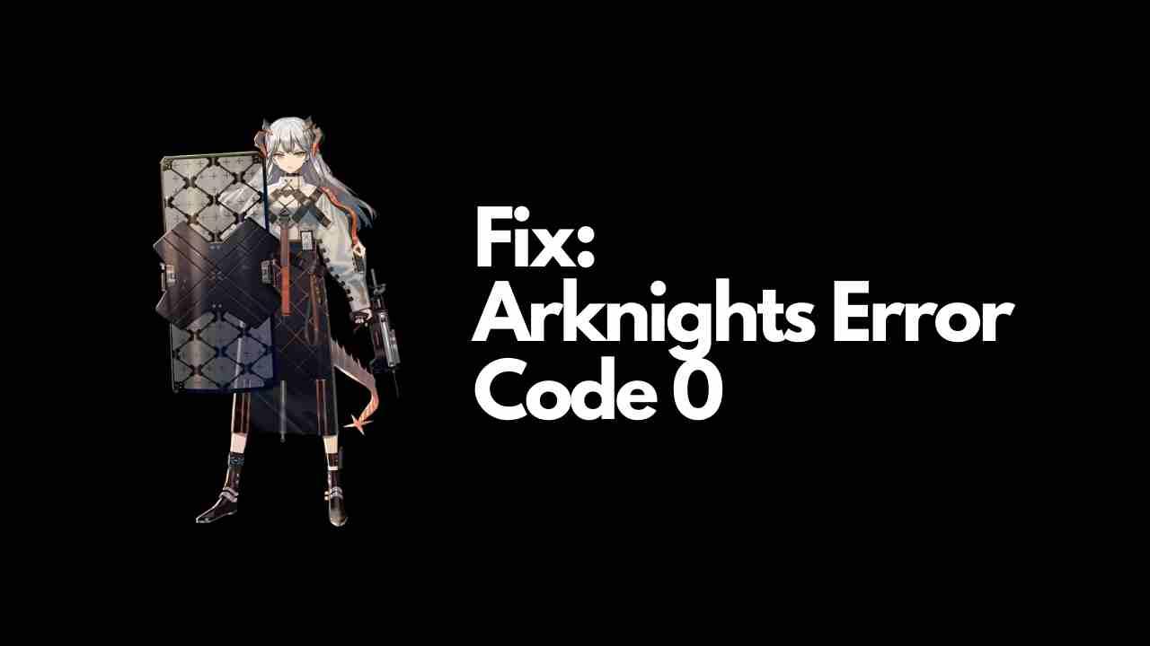 Arknights Error Code 0