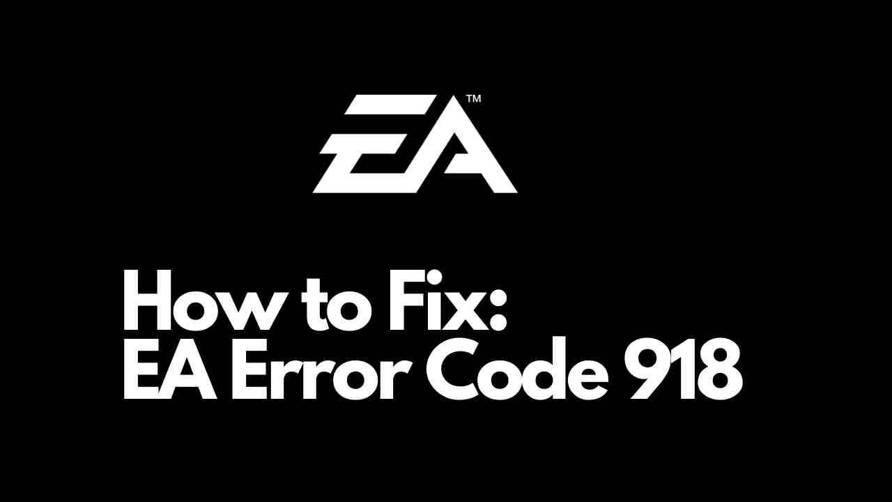 EA Error Code 918