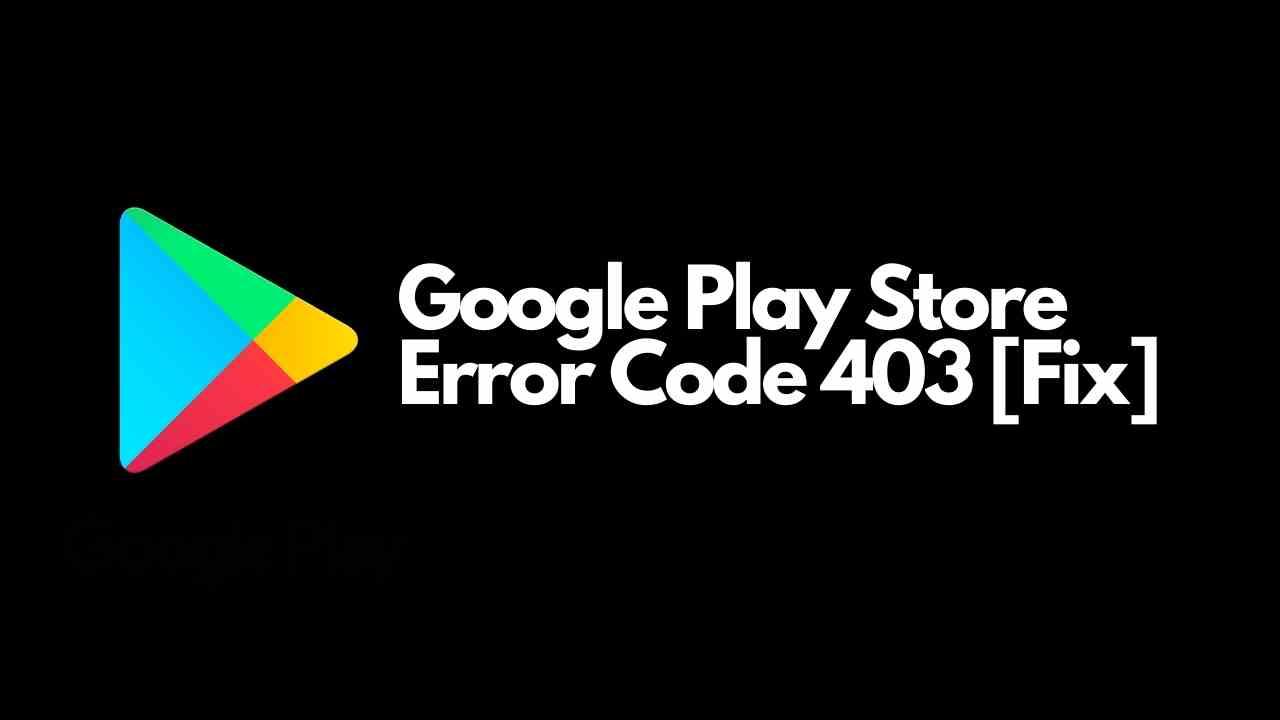 Google Play Store Error Code 403