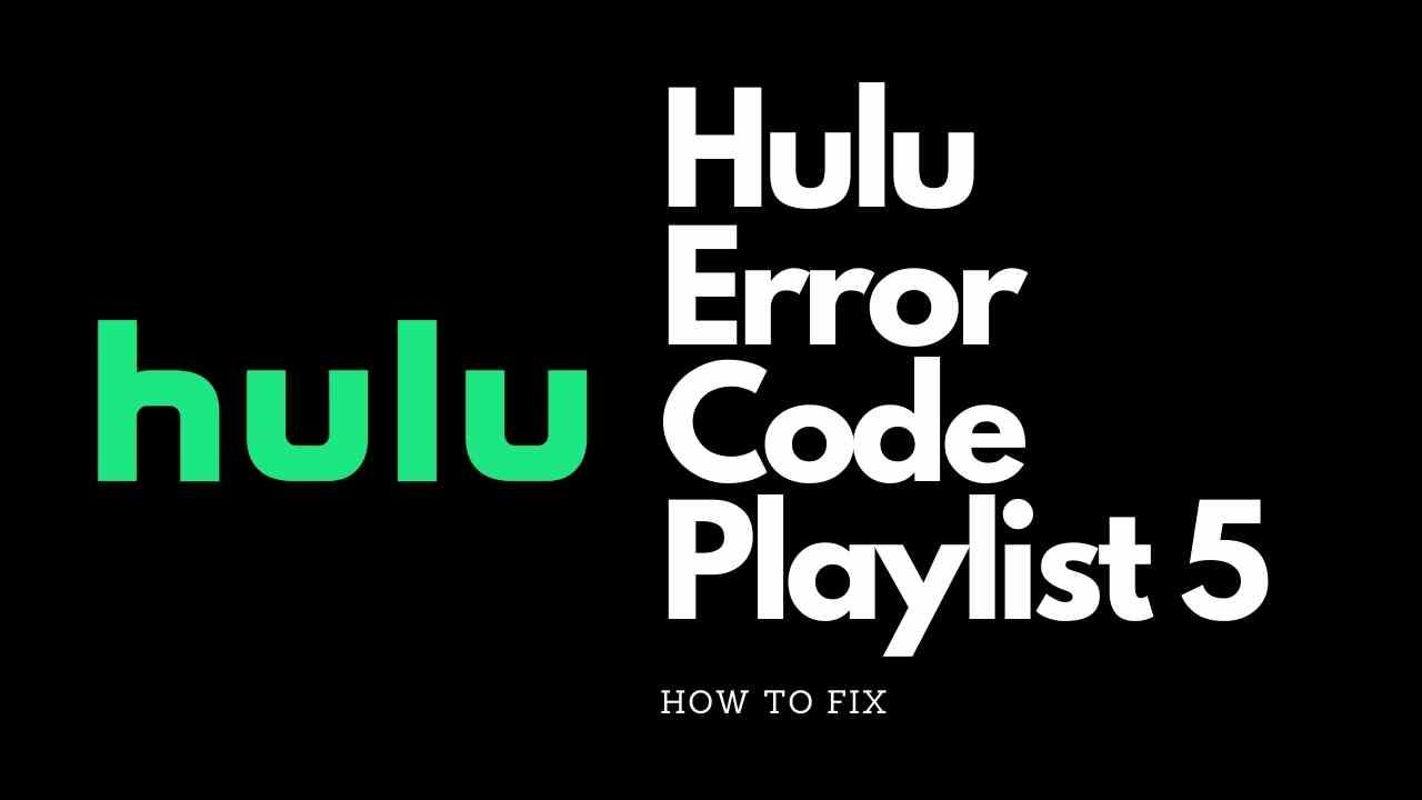 Hulu Error Code Playlist 5
