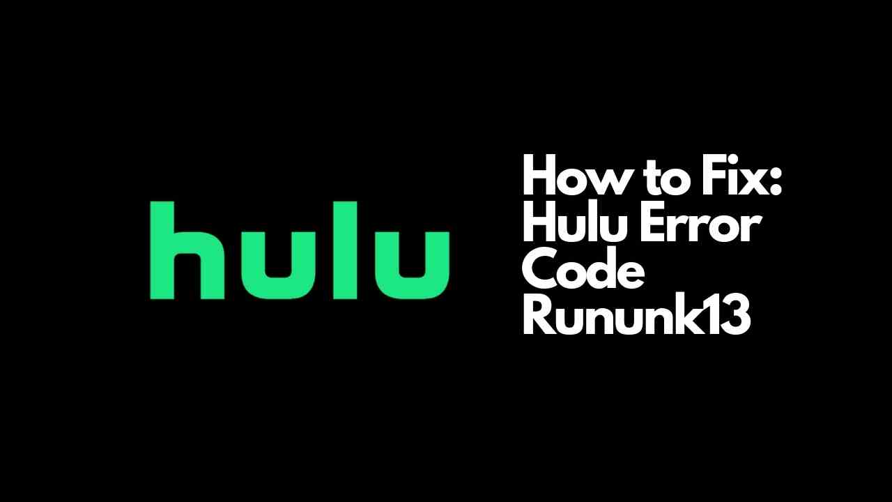 Hulu Error Code Rununk13