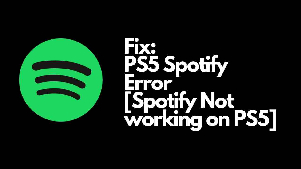PS5 Spotify Error Spotify Not working on PS5