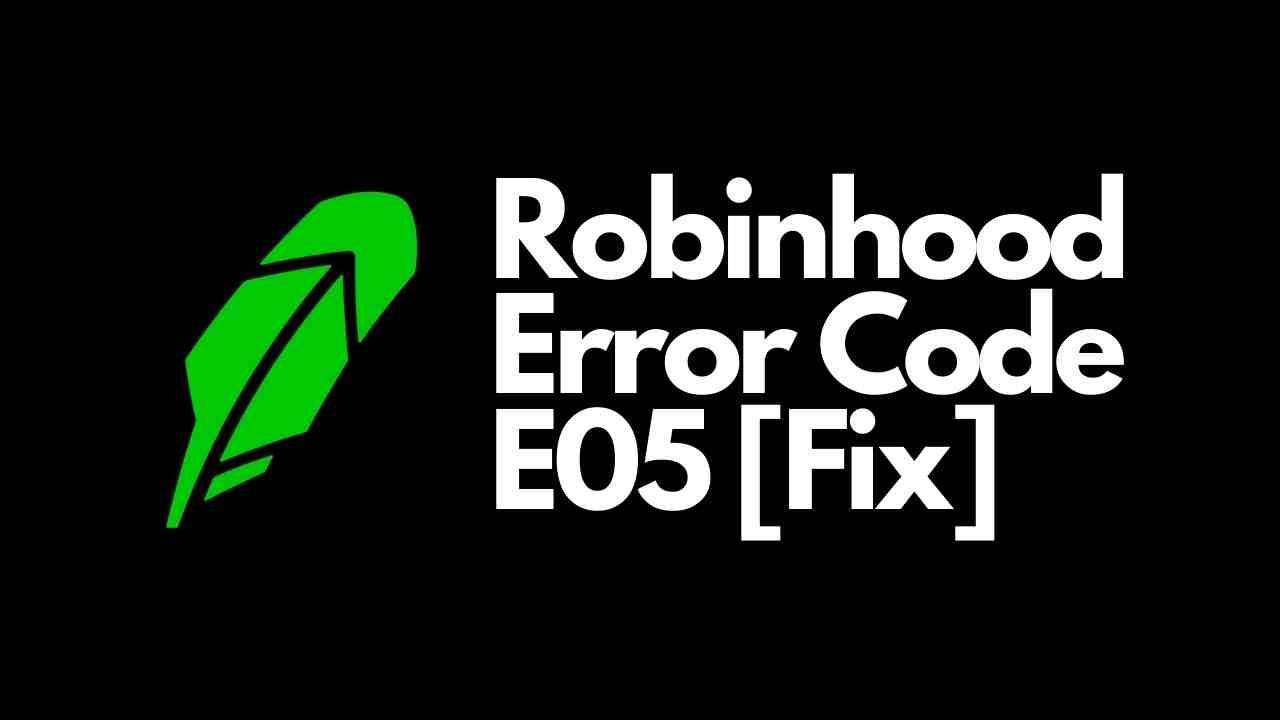 Robinhood Error Code E05