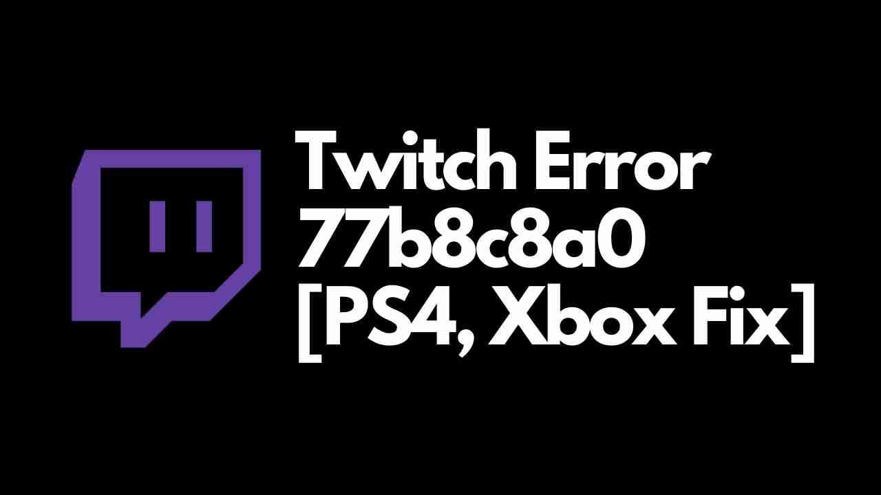Twitch Error Code 77b8c8a0