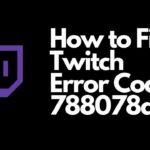 Twitch Error Code 788078d4