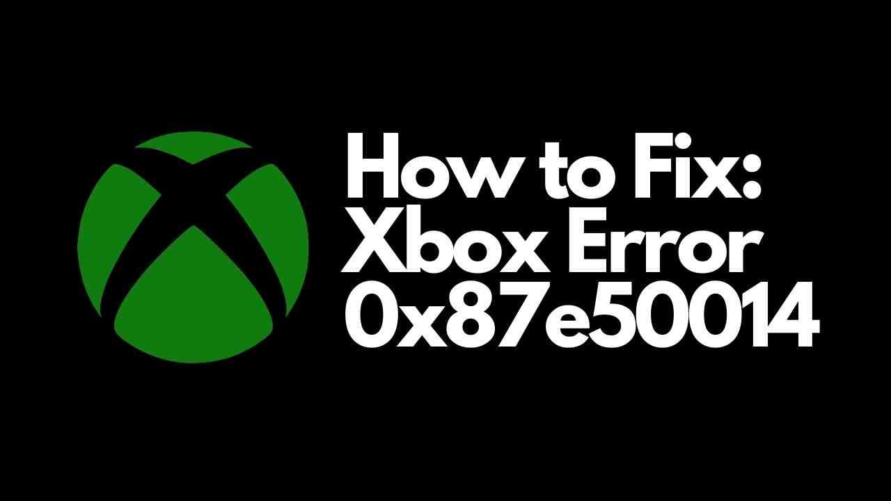 Xbox Error Code 0x87e50014