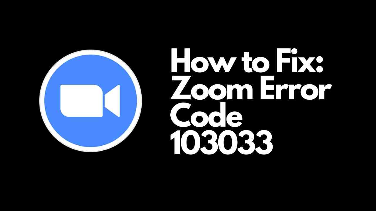 Zoom Error Code 103033