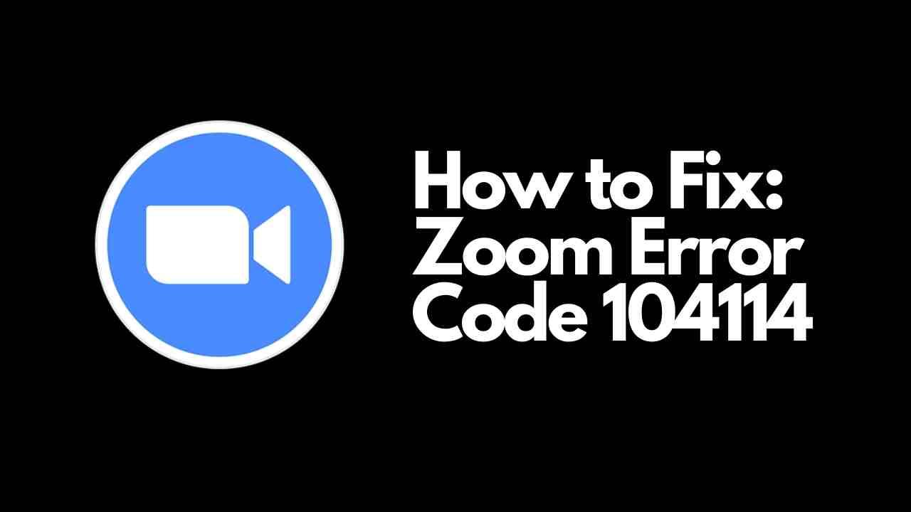 Zoom Error Code 104114