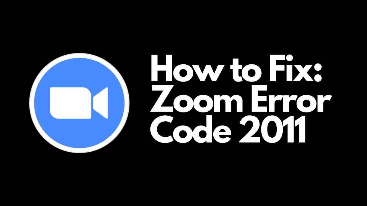 Zoom Error Code 2011