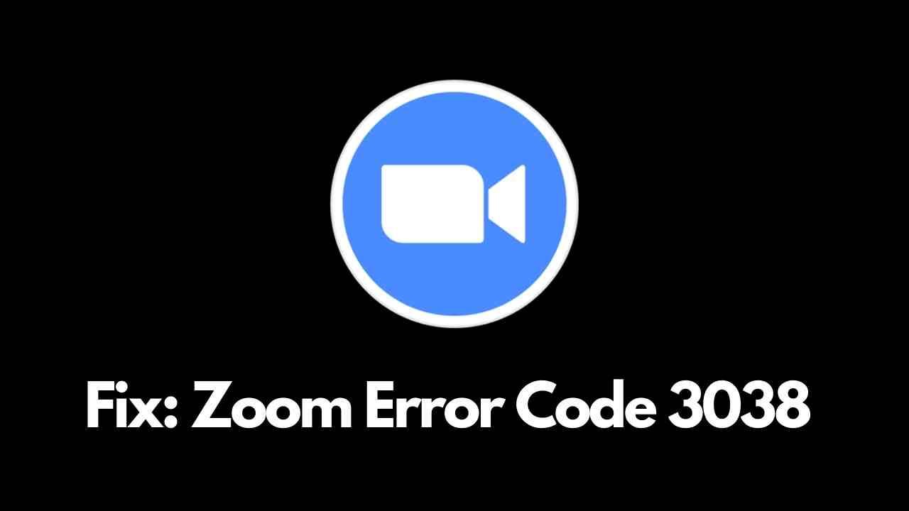 Zoom Error Code 3038 fix