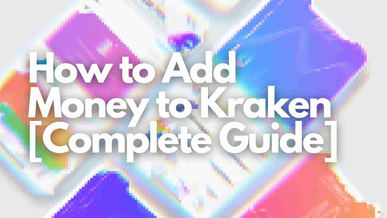 How to Add Money to Kraken