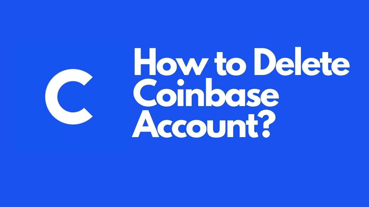 How to Delete Coinbase Account?
