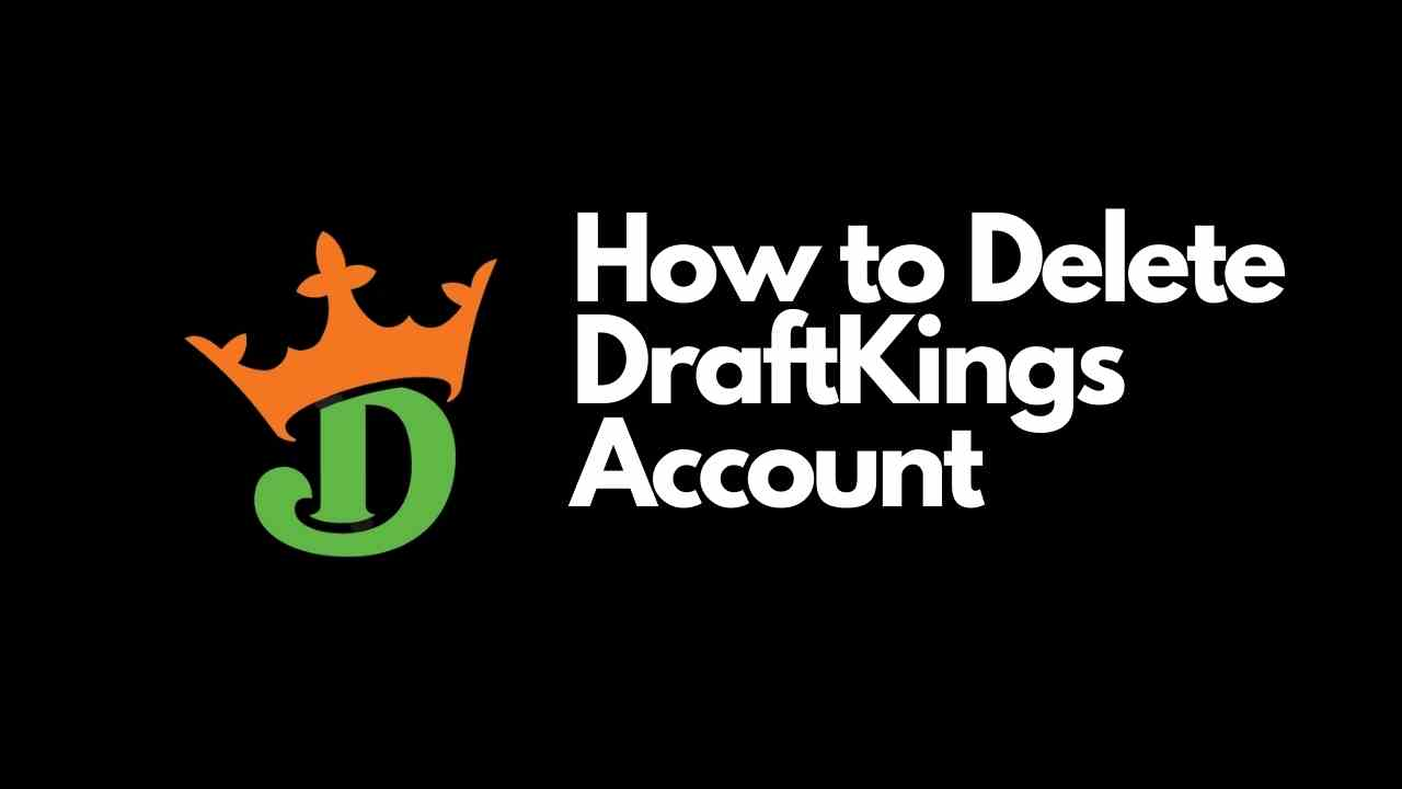 How to Delete DraftKings Account