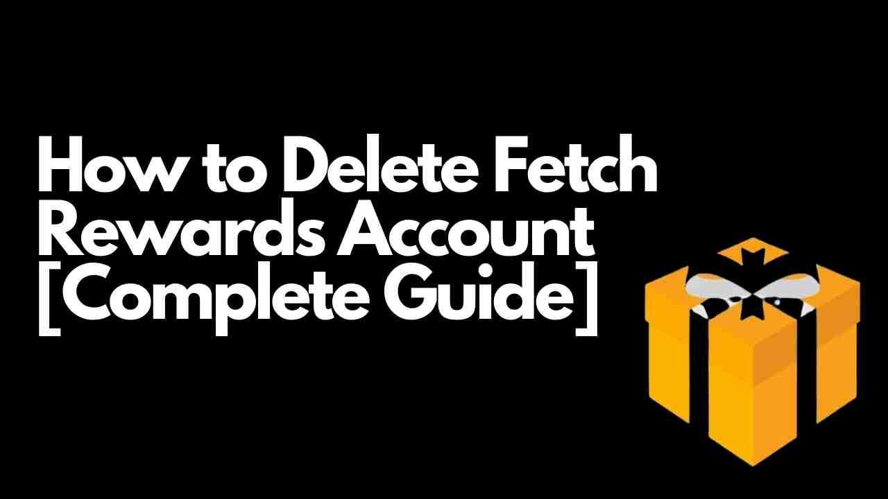 How to Delete Fetch Rewards Account