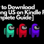 How to Download Among US on Kindle Fire