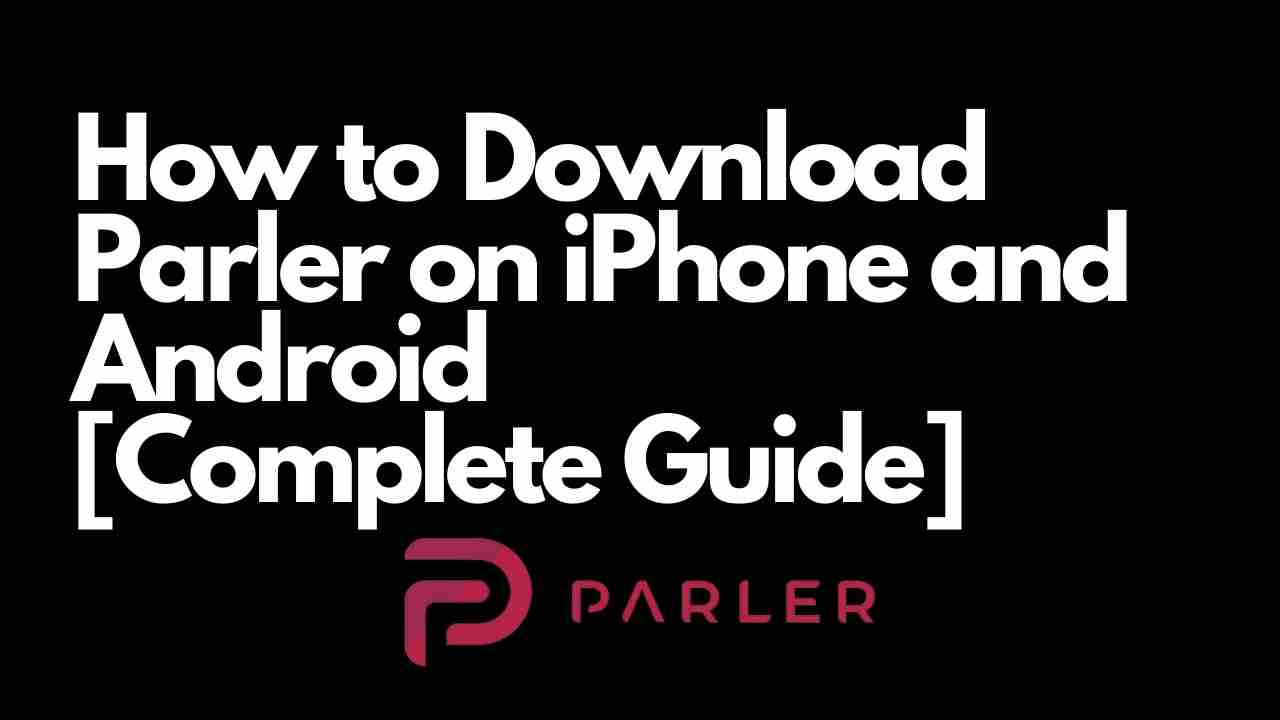 How to Download Parler on iPhone and Android