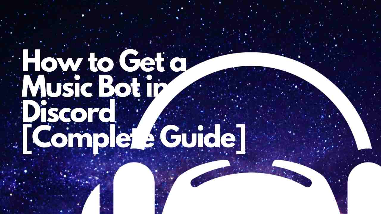 How to Get a Music Bot in Discord