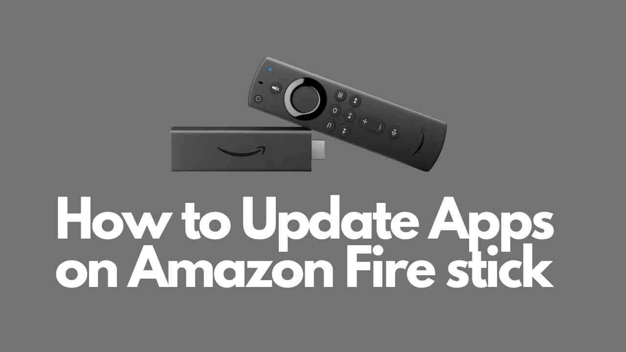 How to Update Apps on Amazon Fire stick