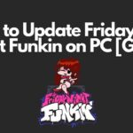 How to Update Friday Night Funkin on PC