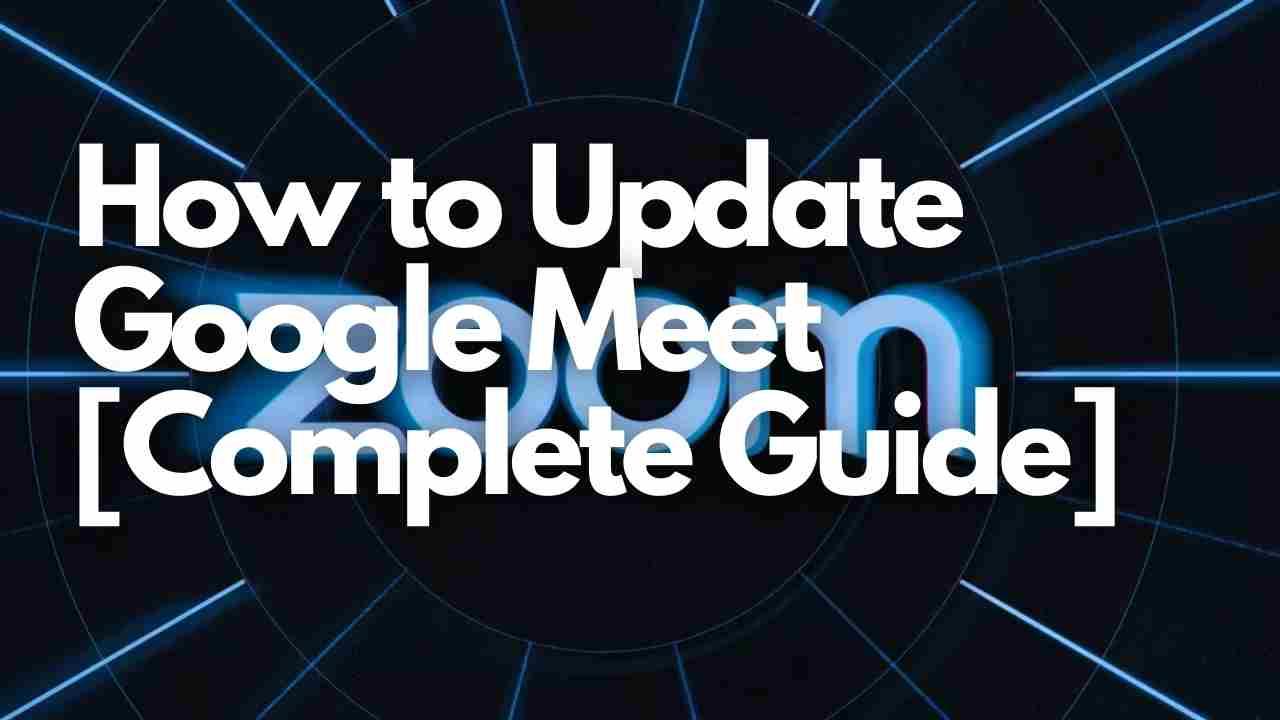 How to Update Google Meet