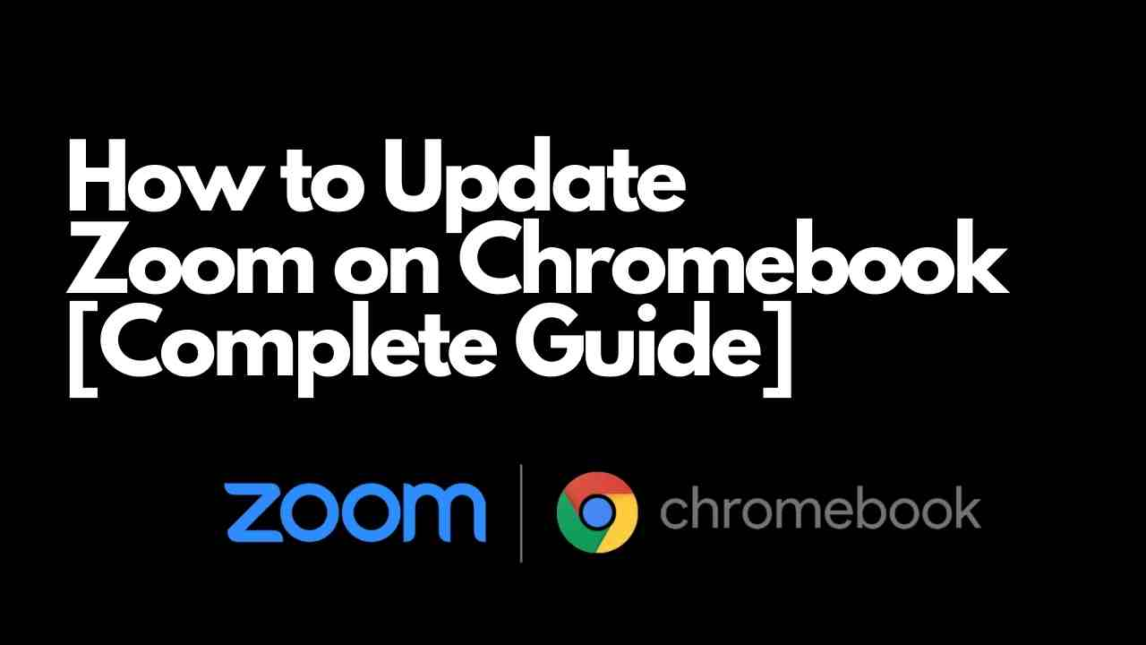 How to Update Zoom on Chromebook