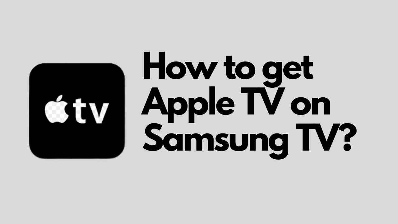 How to get Apple TV on Samsung TV