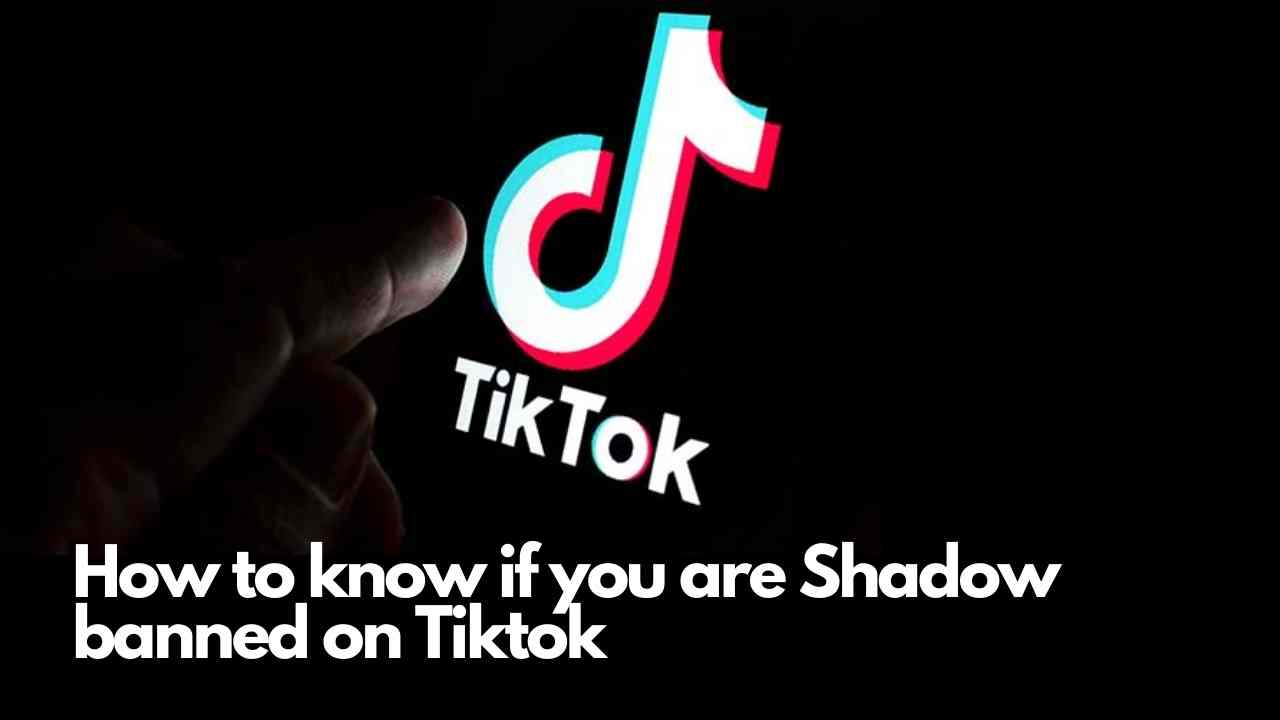 How to know if you are Shadow banned on Tiktok