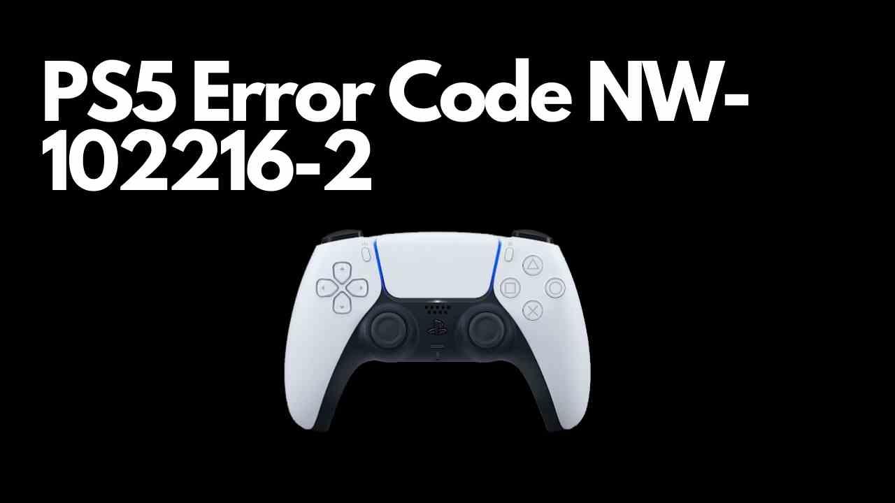 PS5 Error Code NW-102216-2