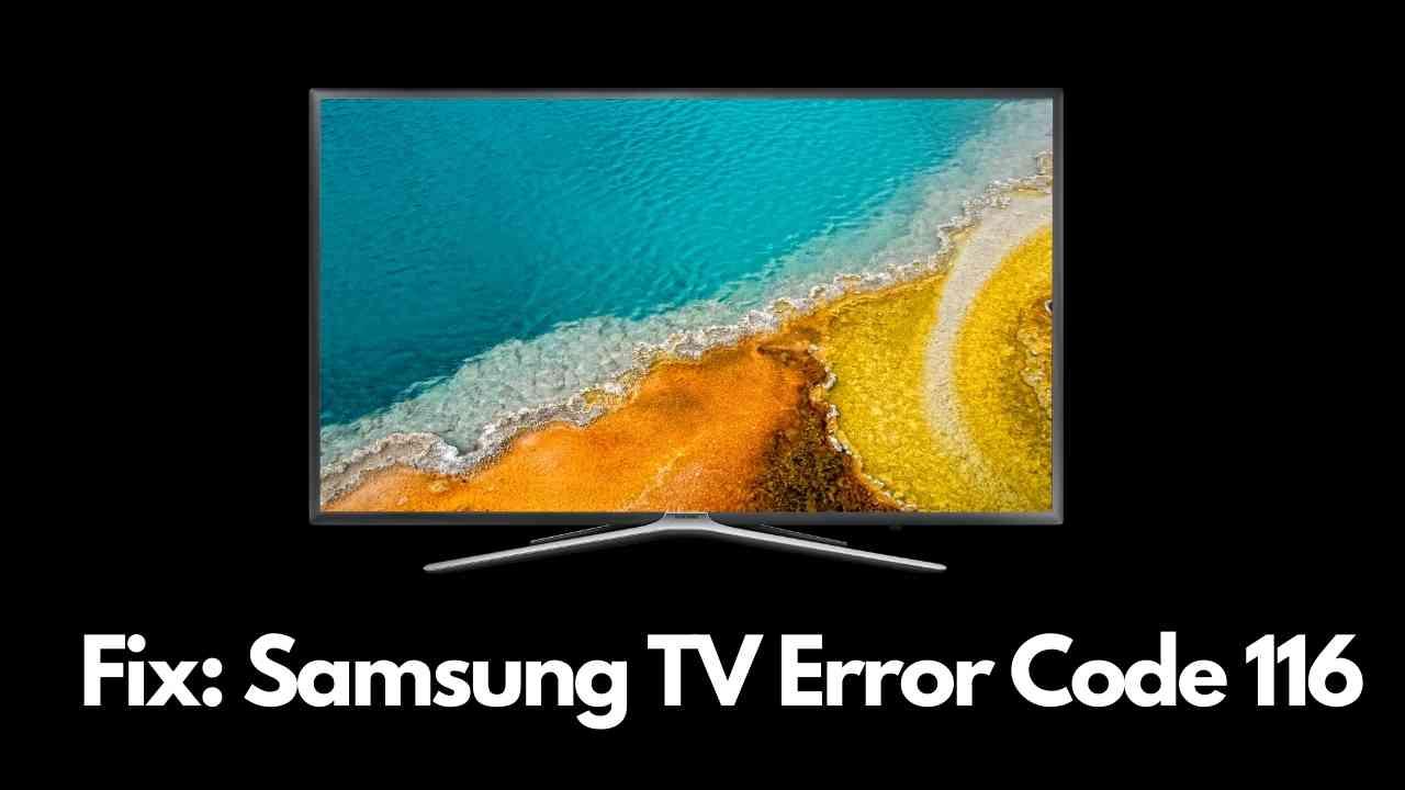 Samsung TV Error Code 116