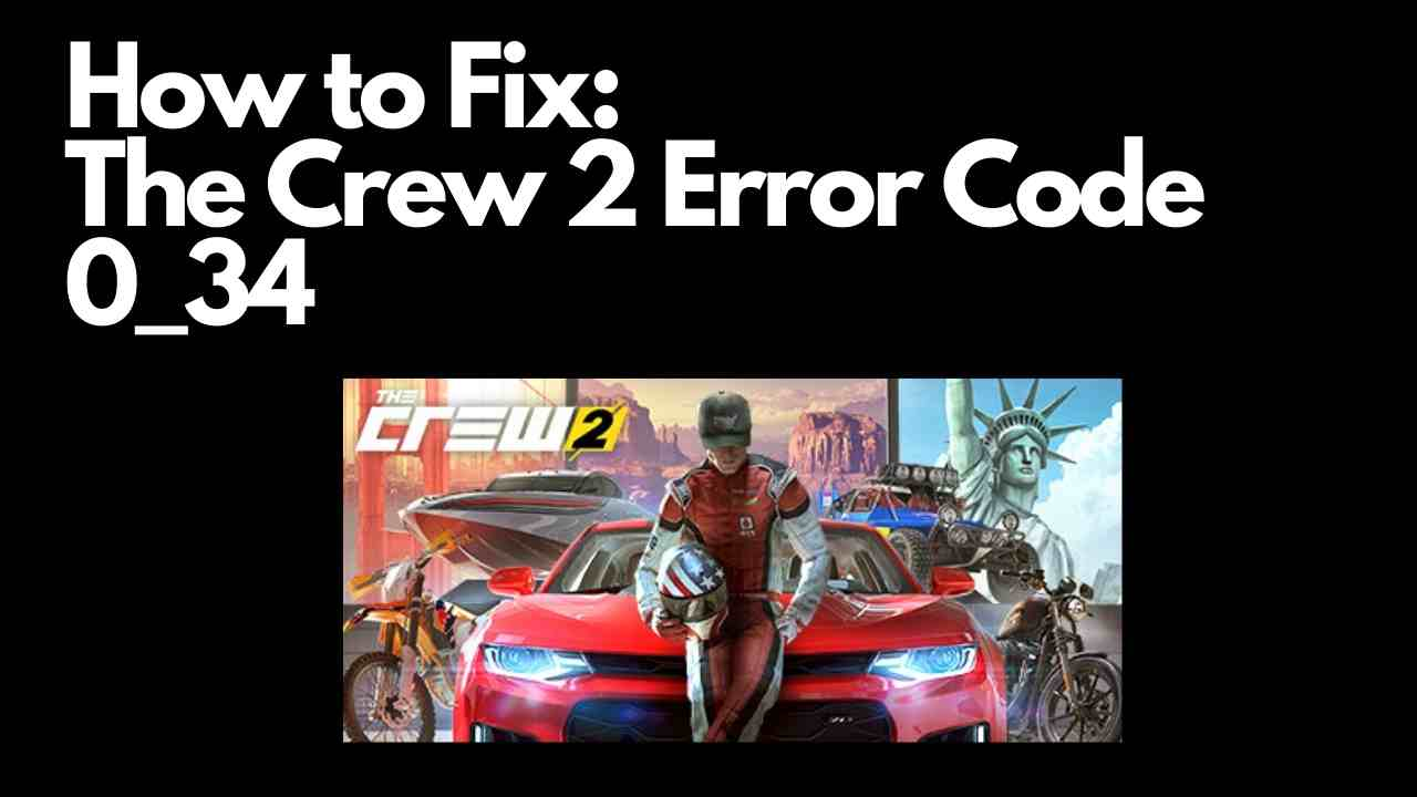 The Crew 2 Error Code 0_34
