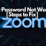 Zoom Password Not Working