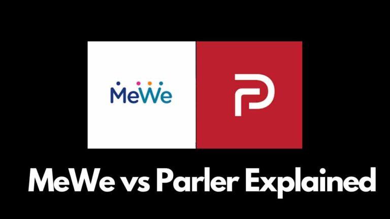 MeWe vs Parler Explained 2021