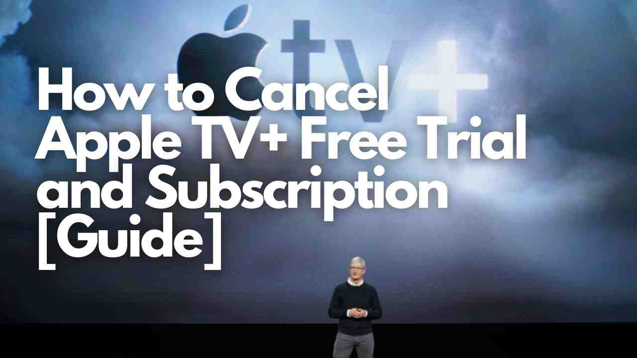 How to Cancel Apple TV+ Free Trial and Subscription