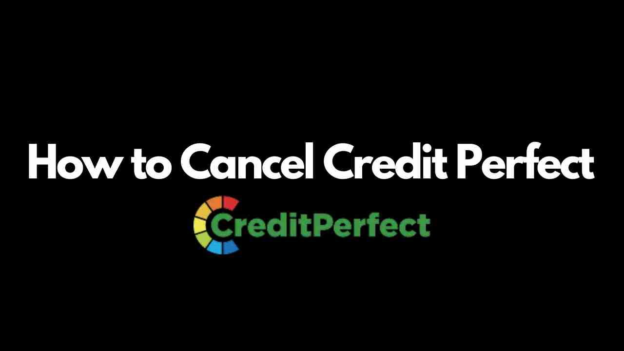 How to Cancel Credit Perfect