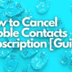 How to Cancel Hubble Contacts Subscription