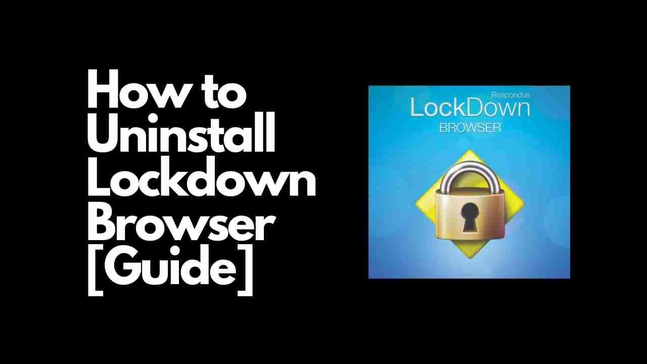 How to Uninstall Lockdown Browser