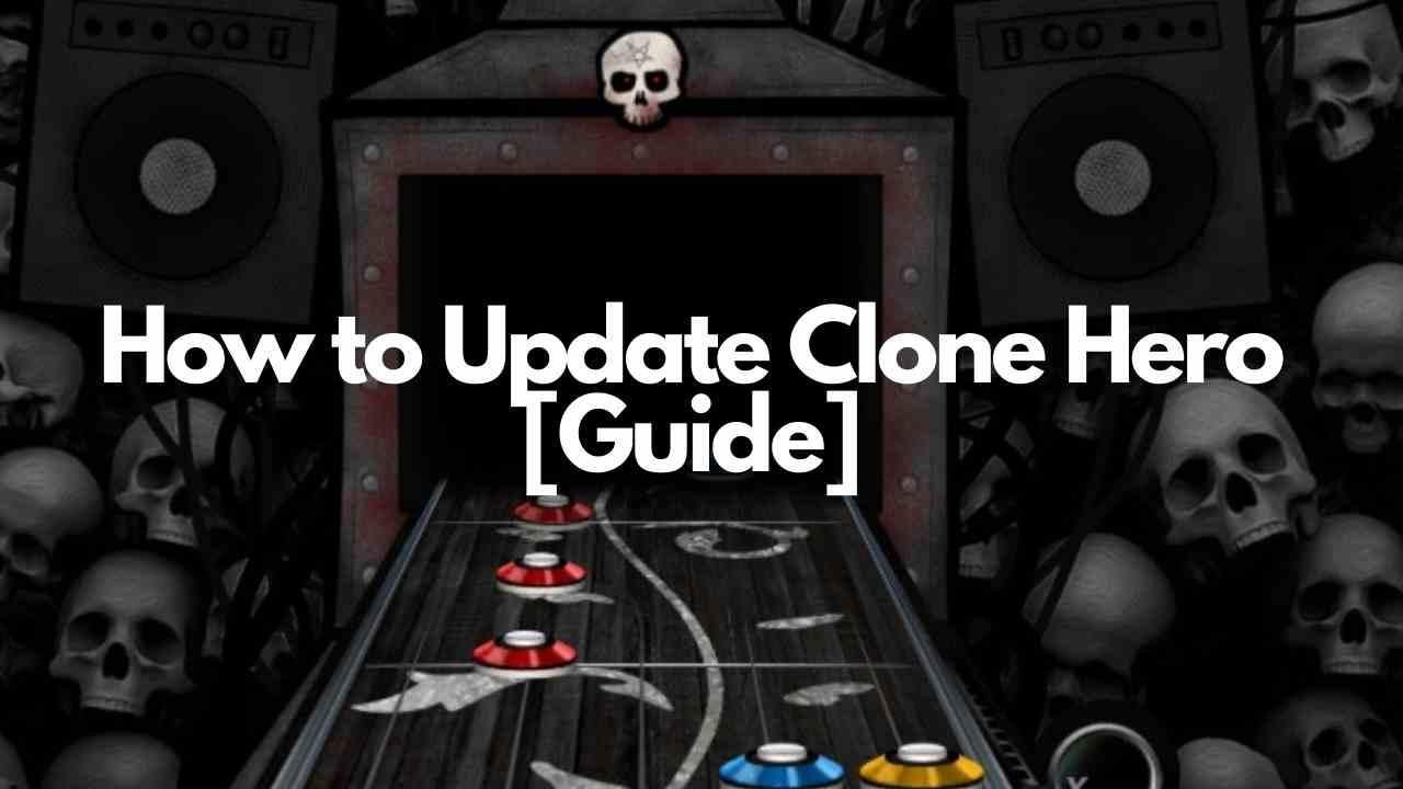 How to Update clone hero