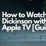 How to Watch Dickinson without Apple TV